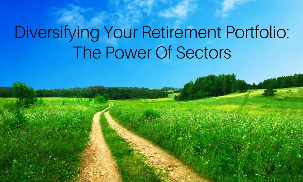 Diversifying Your Retirement Portfolio: The Power Of Sectors